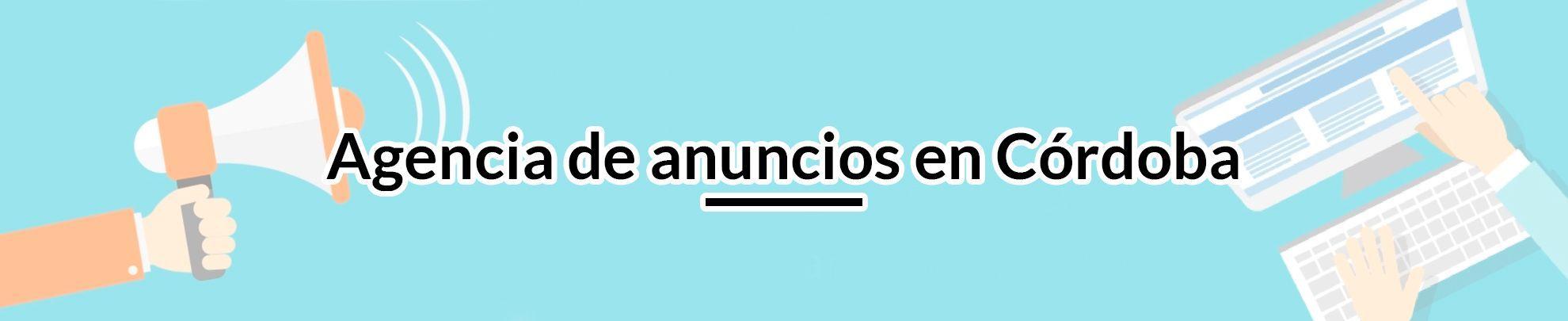 Agencia de anuncios en Córdoba agencia-de-anuncios-en-cordoba
