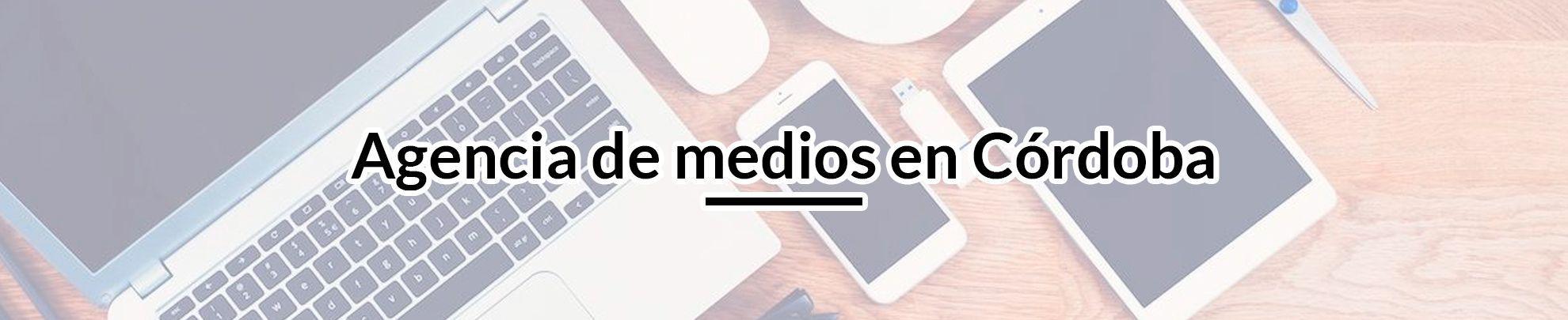 Agencia de medios en Córdoba agencia-de-medios-en-cordoba